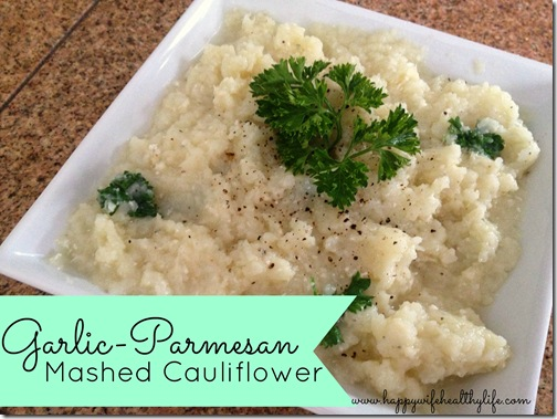 Garlic Parmesan Mashed Cauliflower