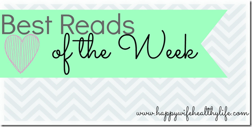 Best Reads of the Week via Happy Wife Healthy Life