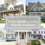 Home Building Series: Exterior Features