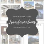 Home Building Series: Tranformations